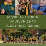 So You're Sending Your Child to a Catholic School