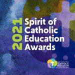 Spirit of Catholic Education Awards 2021